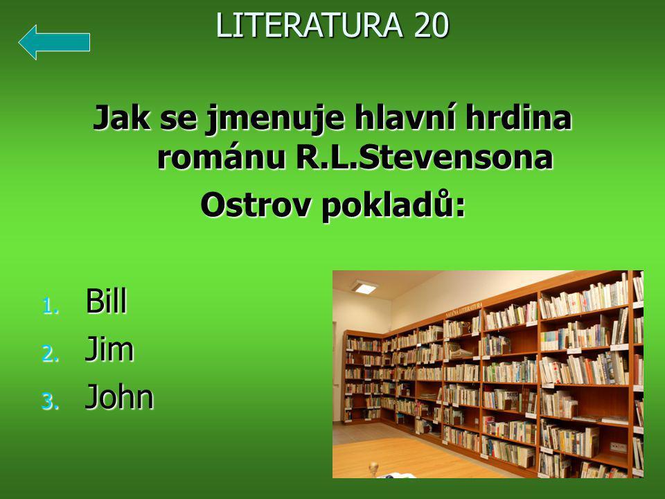 Jak se jmenuje hlavní hrdina románu R.L.Stevensona Ostrov pokladů: 1.