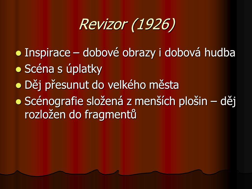 Revizor (1926) Inspirace – dobové obrazy i dobová hudba Inspirace – dobové obrazy i dobová hudba Scéna s úplatky Scéna s úplatky Děj přesunut do velké