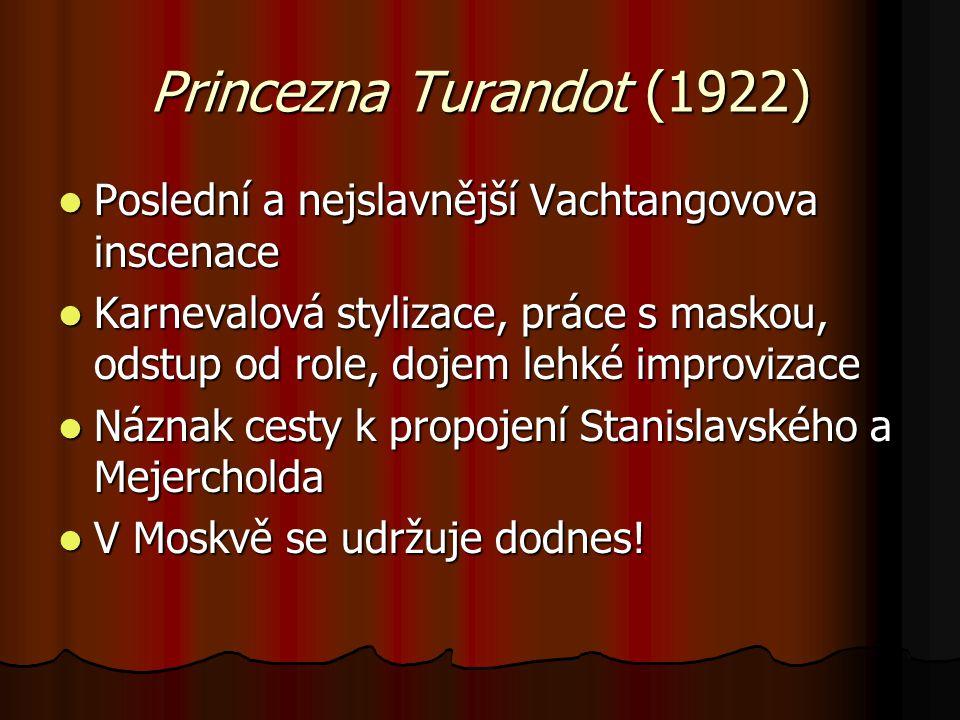 Princezna Turandot (1922) Poslední a nejslavnější Vachtangovova inscenace Poslední a nejslavnější Vachtangovova inscenace Karnevalová stylizace, práce