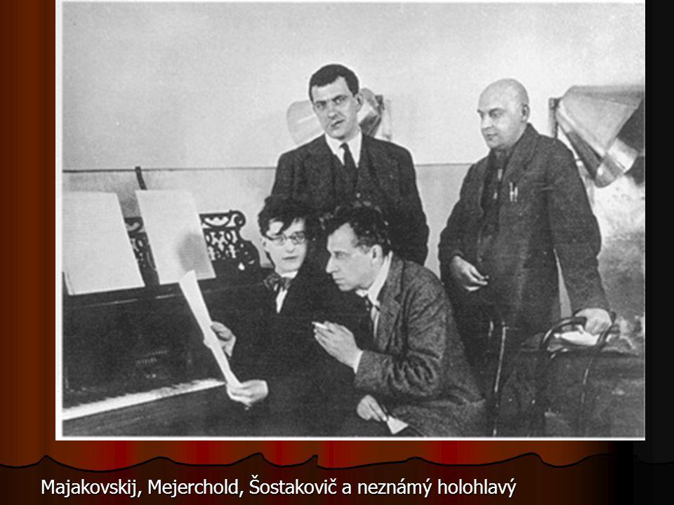 Majakovskij, Mejerchold, Šostakovič a neznámý holohlavý