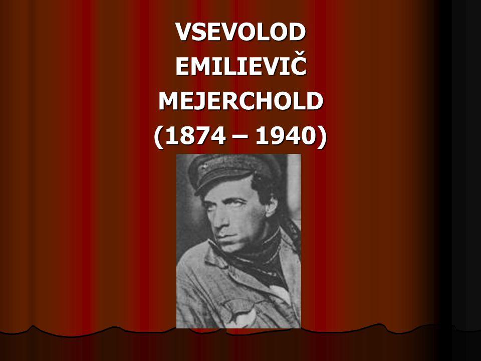 VSEVOLODEMILIEVIČMEJERCHOLD (1874 – 1940)