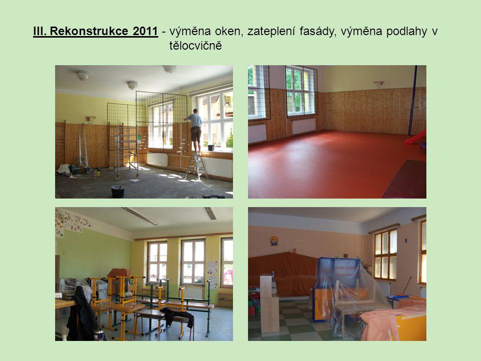III. Rekonstrukce 2011 - výměna oken, zateplení fasády, výměna podlahy v tělocvičně