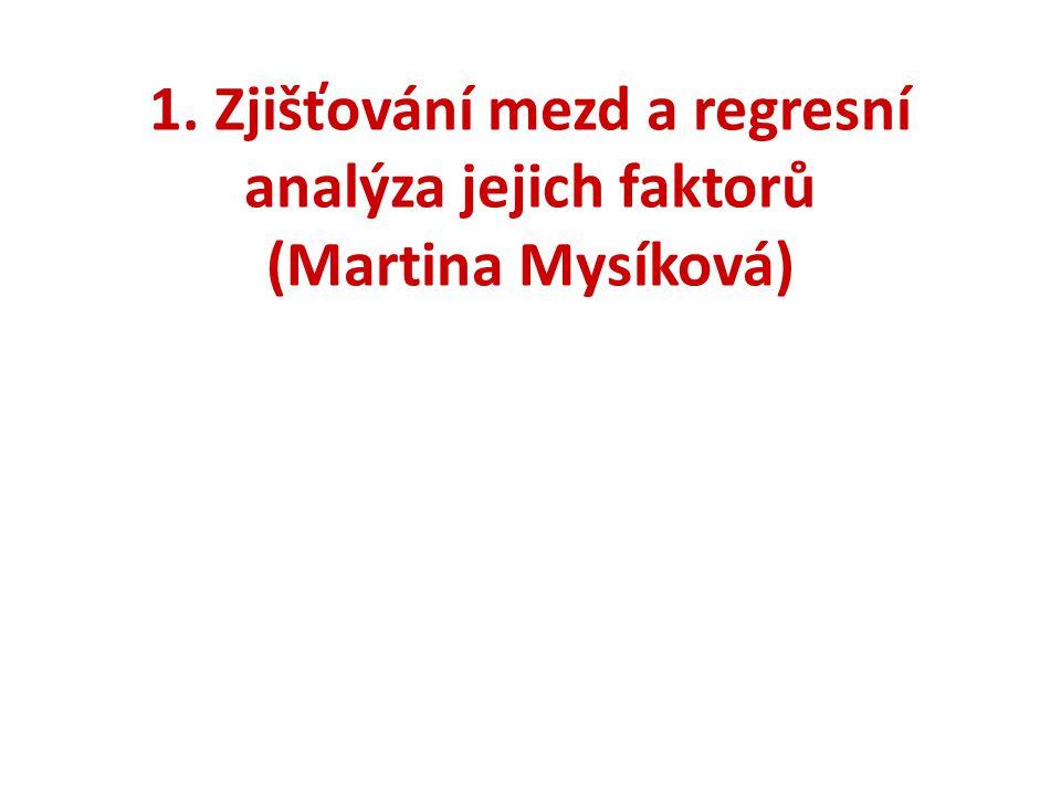 1. Zjišťování mezd a regresní analýza jejich faktorů (Martina Mysíková)