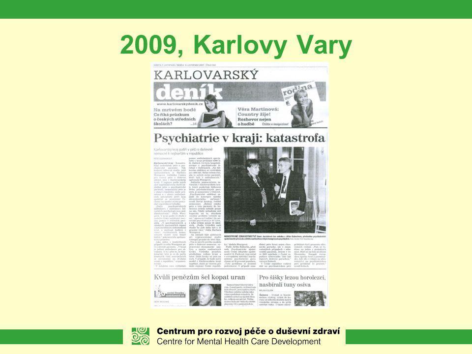Výsledek obou projektů KK 3) Vytvoření sítě služeb péče o osoby s duševním onemocněním na území Karlovarského kraje (2012-2014) Multidisciplinární týmy (KV, SO, CH) Koordinační tým (krajská úroveň) → radní pro sociální věci a zdravotnictví