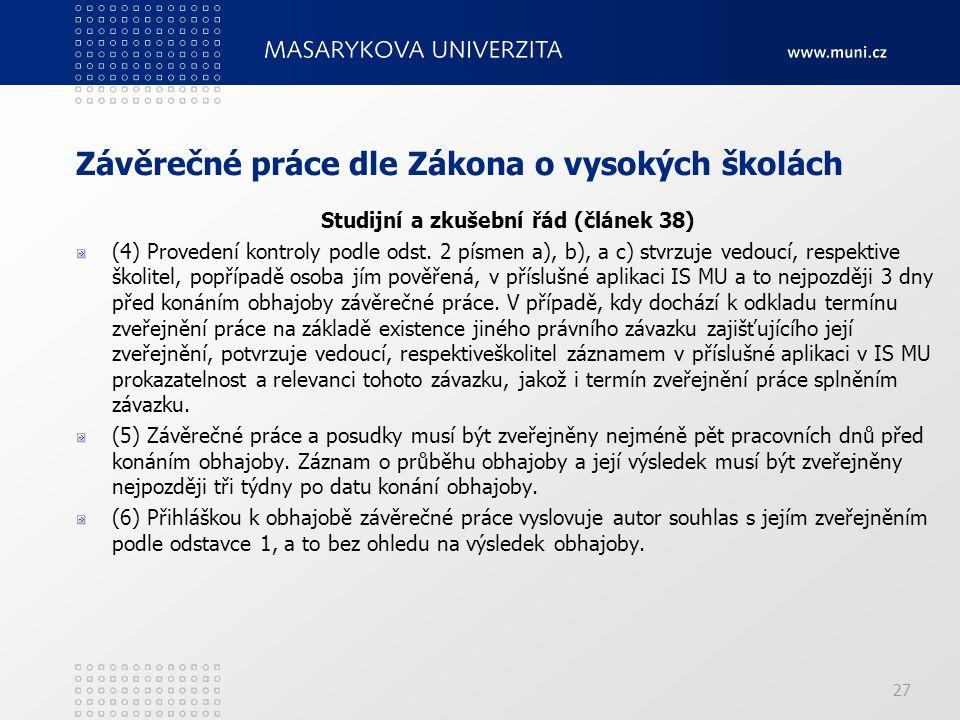 27 Závěrečné práce dle Zákona o vysokých školách Studijní a zkušební řád (článek 38) (4) Provedení kontroly podle odst.