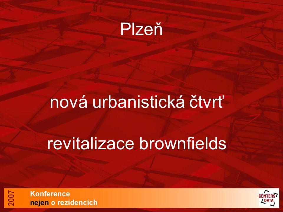 Plzeň nová urbanistická čtvrť revitalizace brownfields