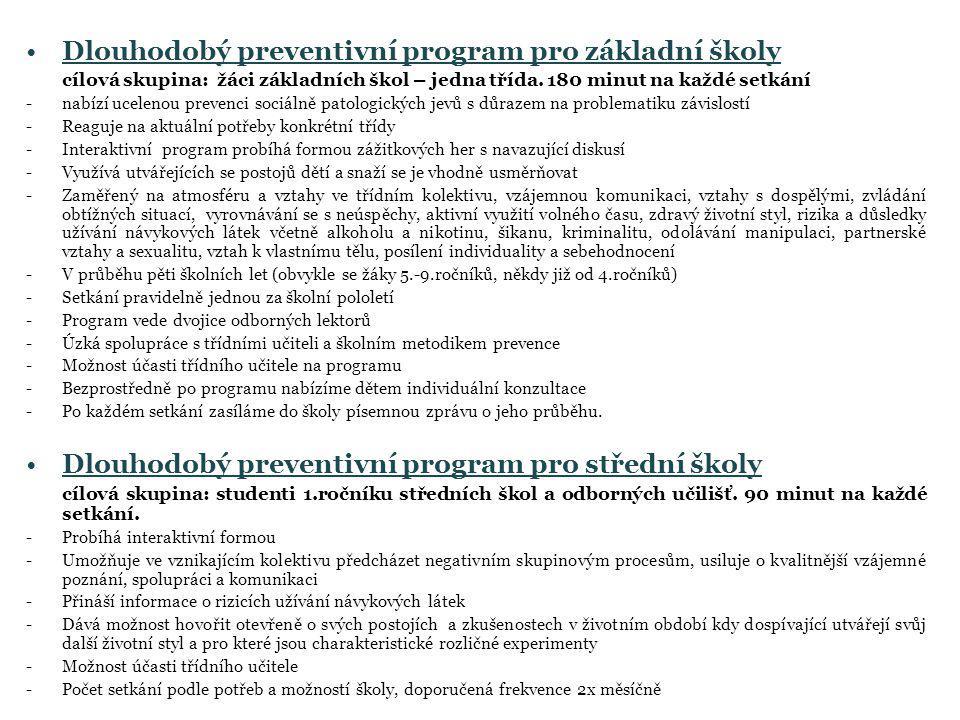 Dlouhodobý preventivní program pro základní školy cílová skupina: žáci základních škol – jedna třída.