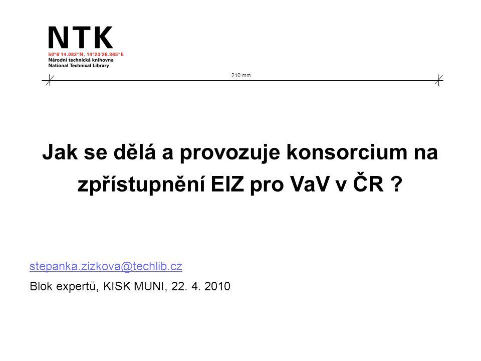 210 mm Jak se dělá a provozuje konsorcium na zpřístupnění EIZ pro VaV v ČR .