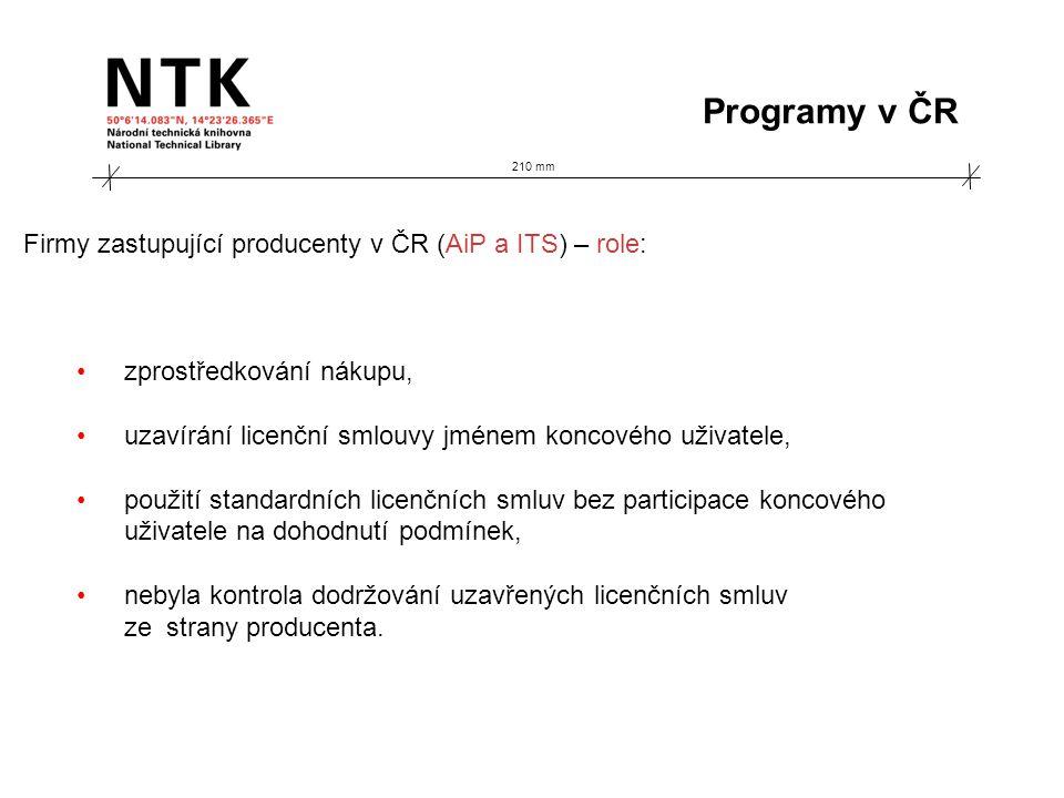 210 mm Programy v ČR Firmy zastupující producenty v ČR (AiP a ITS) – role: zprostředkování nákupu, uzavírání licenční smlouvy jménem koncového uživatele, použití standardních licenčních smluv bez participace koncového uživatele na dohodnutí podmínek, nebyla kontrola dodržování uzavřených licenčních smluv ze strany producenta.