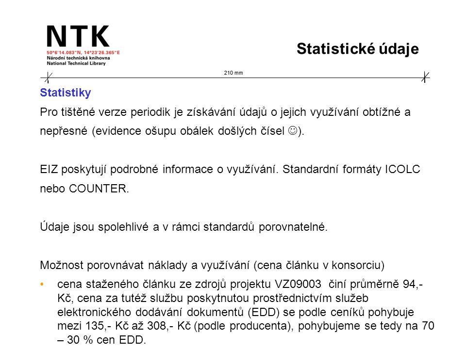 210 mm Statistiky Pro tištěné verze periodik je získávání údajů o jejich využívání obtížné a nepřesné (evidence ošupu obálek došlých čísel ).