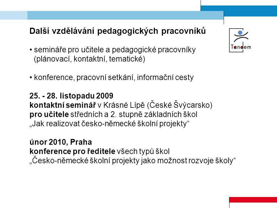 Další vzdělávání pedagogických pracovníků semináře pro učitele a pedagogické pracovníky (plánovací, kontaktní, tematické) konference, pracovní setkání
