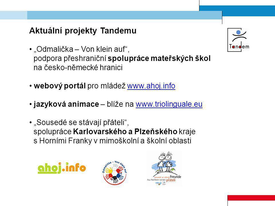 """Aktuální projekty Tandemu """"Odmalička – Von klein auf"""", podpora přeshraniční spolupráce mateřských škol na česko-německé hranici webový portál pro mlád"""