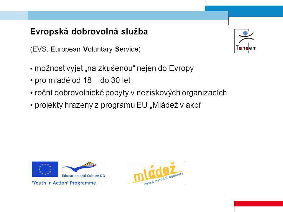 """(EVS: European Voluntary Service) možnost vyjet """"na zkušenou"""" nejen do Evropy pro mladé od 18 – do 30 let roční dobrovolnické pobyty v neziskových org"""