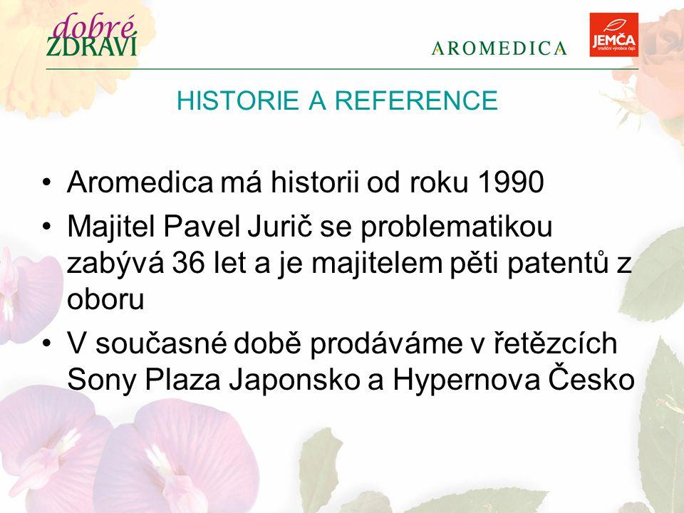 HISTORIE A REFERENCE Aromedica má historii od roku 1990 Majitel Pavel Jurič se problematikou zabývá 36 let a je majitelem pěti patentů z oboru V souča