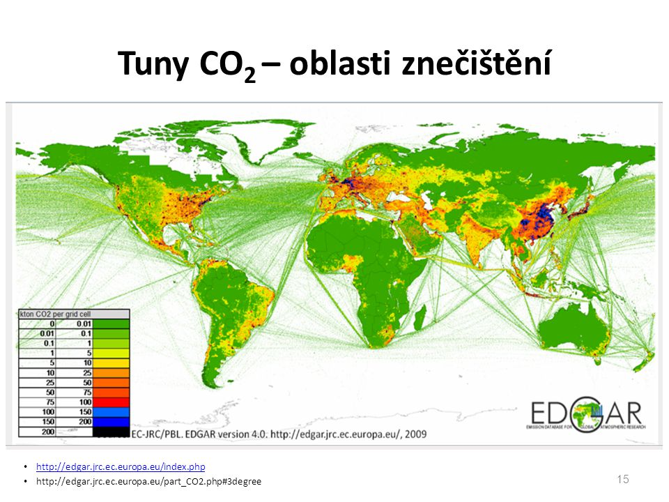 Tuny CO 2 – oblasti znečištění http://edgar.jrc.ec.europa.eu/index.php http://edgar.jrc.ec.europa.eu/part_CO2.php#3degree 15