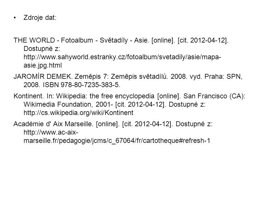 Zdroje dat: THE WORLD - Fotoalbum - Světadíly - Asie. [online]. [cit. 2012-04-12]. Dostupné z: http://www.sahyworld.estranky.cz/fotoalbum/svetadily/as