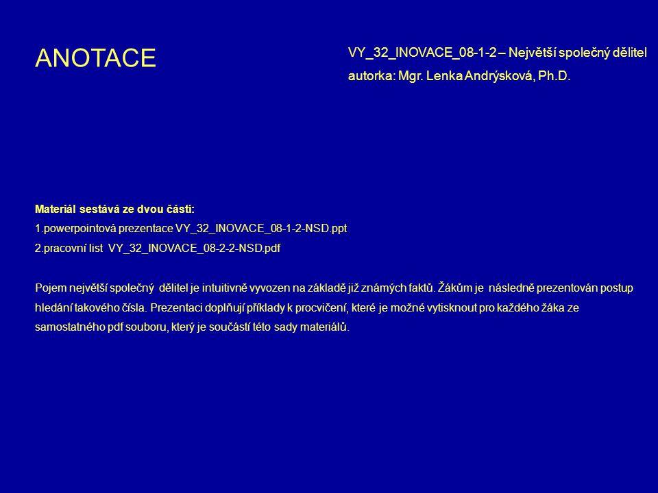 Materiál sestává ze dvou částí: 1.powerpointová prezentace VY_32_INOVACE_08-1-2-NSD.ppt 2.pracovní list VY_32_INOVACE_08-2-2-NSD.pdf Pojem největší sp