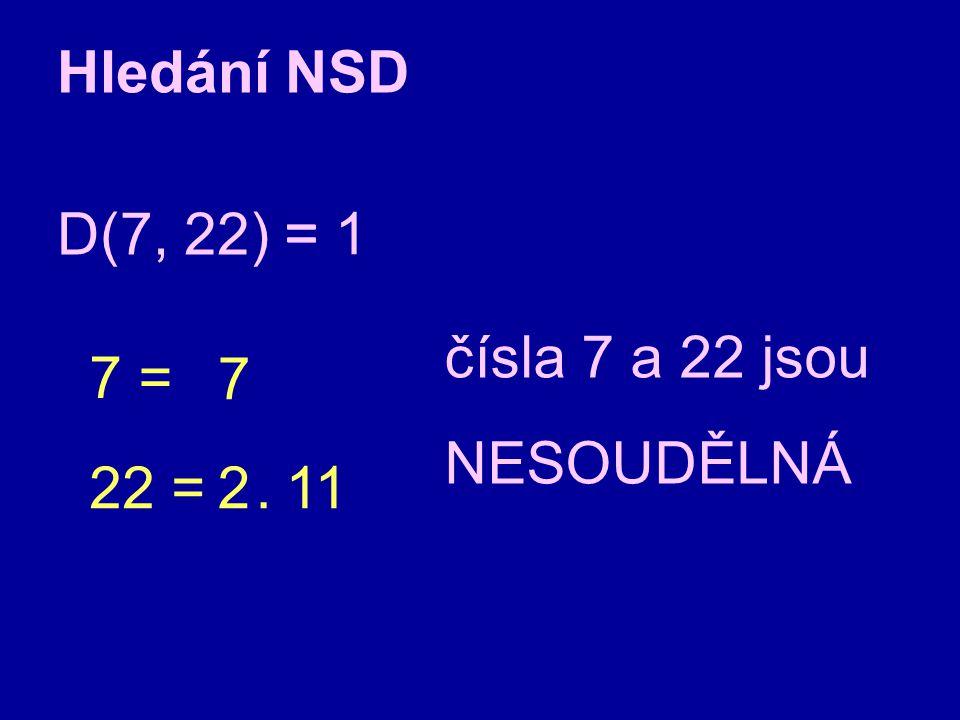 čísla s NSD = 1 NESOUDĚLNÁ čísla s NSD > 1 SOUDĚLNÁ 3 a 5 13 a 15 26 a 27 8 a 9 19 a 100 77 a 60 5 a 10 2 a 14 26 a 28 18 a 36 19 a 38 70 a 60