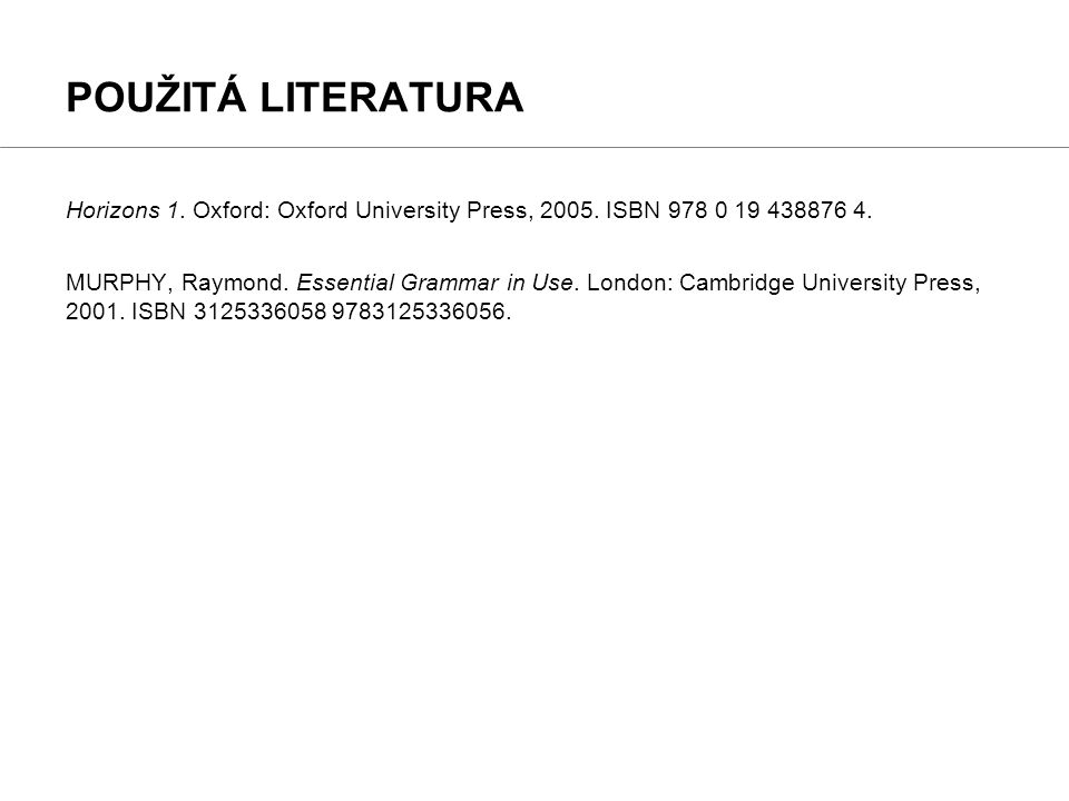 Horizons 1.Oxford: Oxford University Press, 2005.