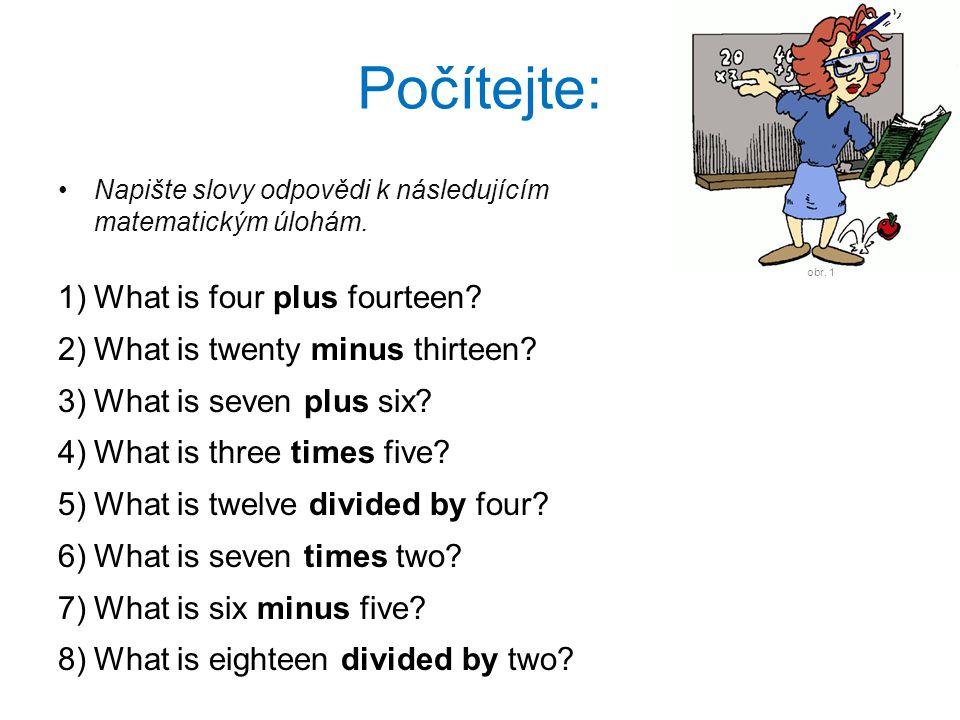 Počítejte: Napište slovy odpovědi k následujícím matematickým úlohám.
