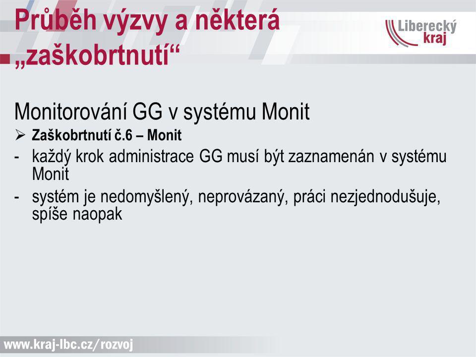 Monitorování GG v systému Monit  Zaškobrtnutí č.6 – Monit -každý krok administrace GG musí být zaznamenán v systému Monit -systém je nedomyšlený, nep