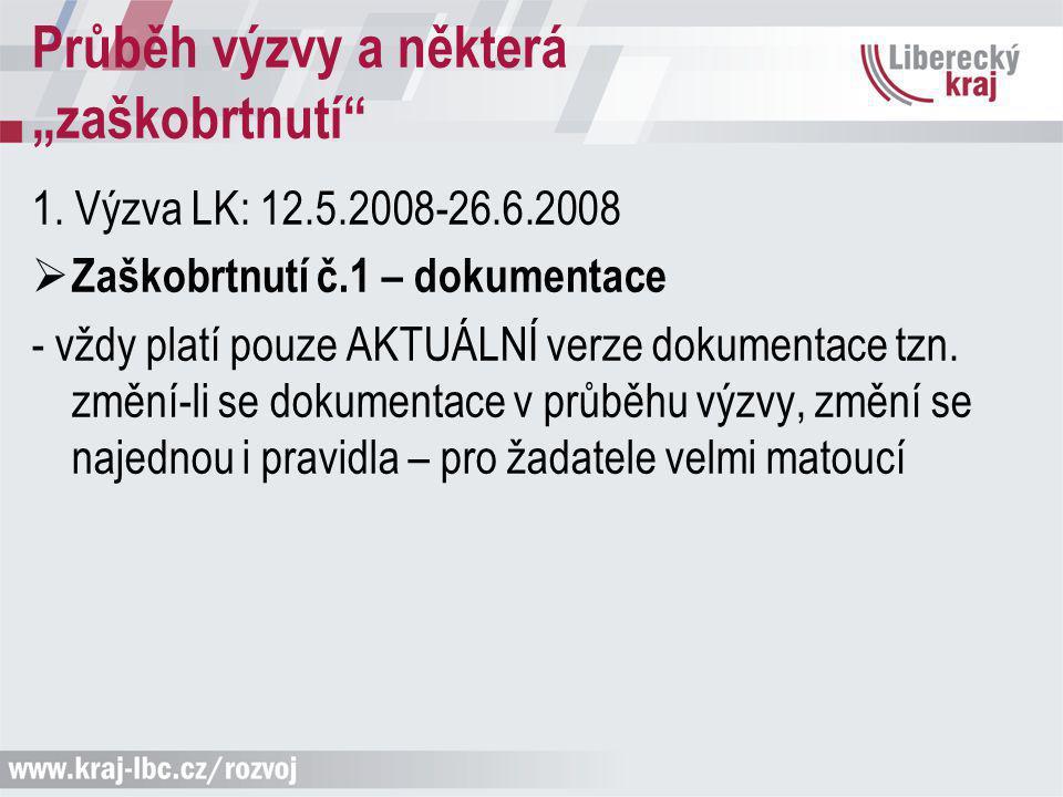 1. Výzva LK: 12.5.2008-26.6.2008  Zaškobrtnutí č.1 – dokumentace - vždy platí pouze AKTUÁLNÍ verze dokumentace tzn. změní-li se dokumentace v průběhu
