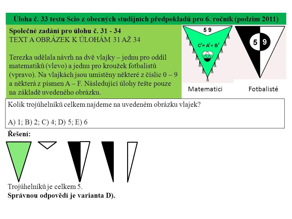 Úloha č. 33 testu Scio z obecných studijních předpokladů pro 6. ročník (podzim 2011) Kolik trojúhelníků celkem najdeme na uvedeném obrázku vlajek? A)