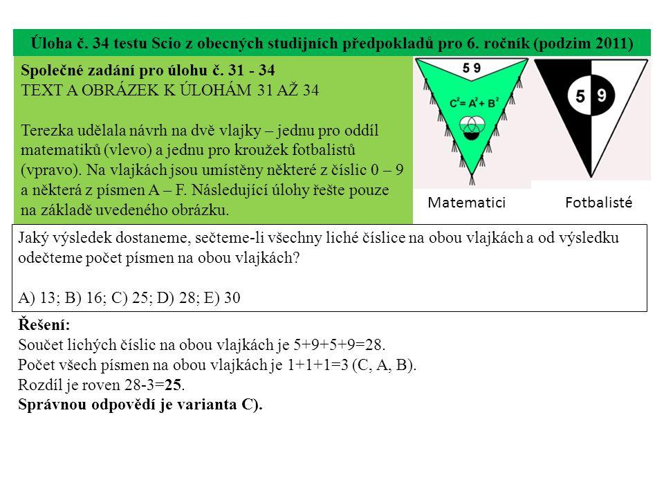 Úloha č. 34 testu Scio z obecných studijních předpokladů pro 6. ročník (podzim 2011) Jaký výsledek dostaneme, sečteme-li všechny liché číslice na obou