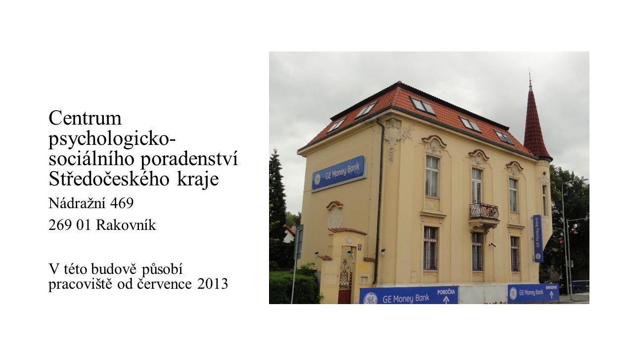 Centrum psychologicko- sociálního poradenství Středočeského kraje Nádražní 469 269 01 Rakovník V této budově působí pracoviště od července 2013