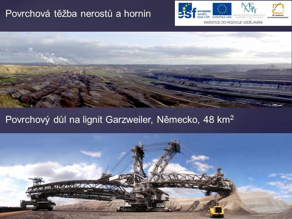 Povrchová těžba nerostů a hornin Povrchový důl na lignit Garzweiler, Německo, 48 km 2