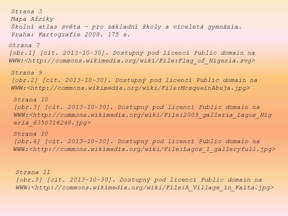Strana 3 Mapa Afriky Školní atlas světa – pro základní školy a víceletá gymnázia. Praha: Kartografie 2008. 175 s. Strana 7 [obr.1] [cit. 2013-10-30].