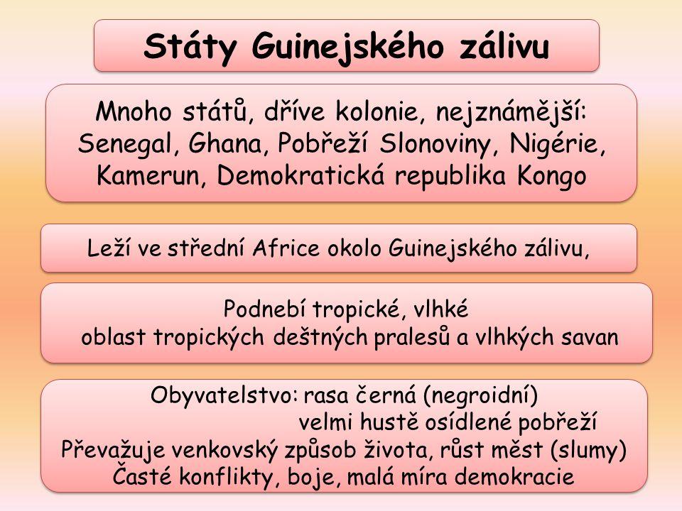 Státy Guinejského zálivu Leží ve střední Africe okolo Guinejského zálivu, Leží ve střední Africe okolo Guinejského zálivu, Podnebí tropické, vlhké obl
