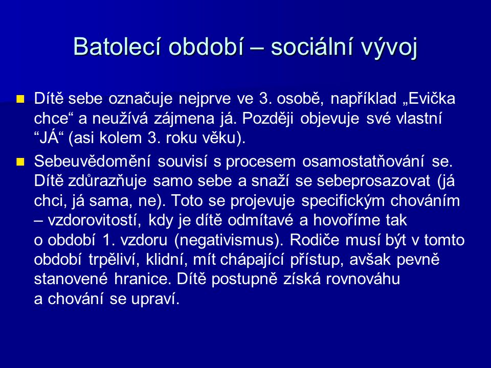 Batolecí období – sociální vývoj Dítě sebe označuje nejprve ve 3.