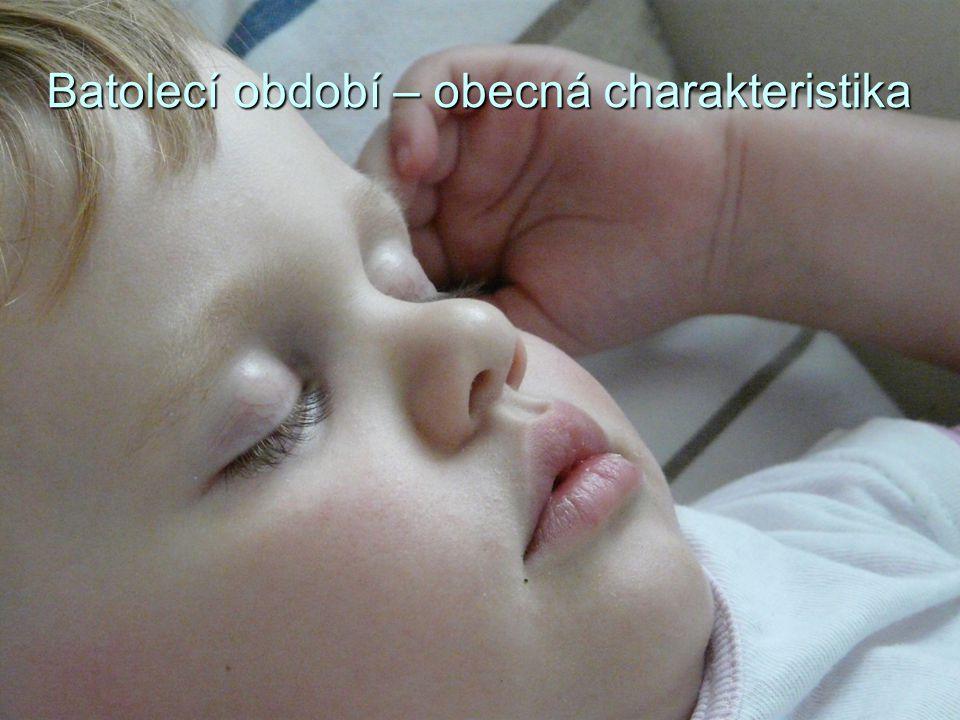 Batolecí období trvá od 1.do 3. roku dítěte.