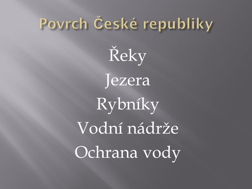  Http://lenca.pise.cz/126323-ceska-republika-fakta-a-zajimavosti.html [online].