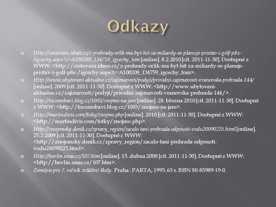  Http://cestovani.idnes.cz/z-prehrady-orlik-ma-byt-hit-za-miliardy-se-planuje-pristav-i-golf-p8x- /igcechy.aspx?c=A100208_134759_igcechy_tom [online].