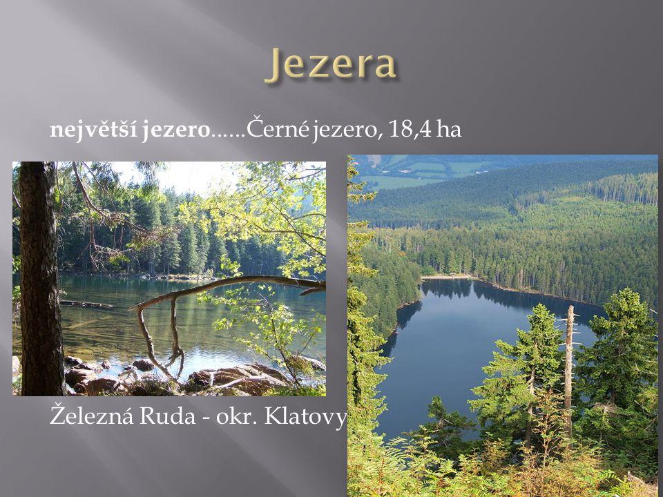 největší jezero......Černé jezero, 18,4 ha Železná Ruda - okr. Klatovy