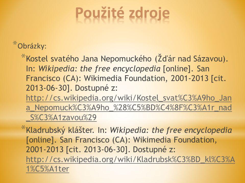 * Obrázky: * Kostel svatého Jana Nepomuckého (Žďár nad Sázavou). In: Wikipedia: the free encyclopedia [online]. San Francisco (CA): Wikimedia Foundati