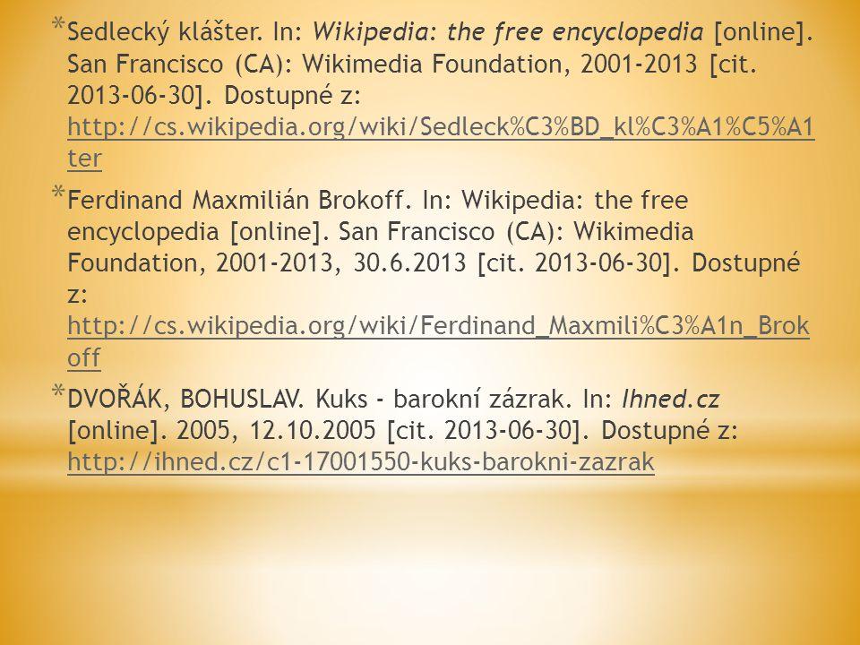 * Sedlecký klášter. In: Wikipedia: the free encyclopedia [online]. San Francisco (CA): Wikimedia Foundation, 2001-2013 [cit. 2013-06-30]. Dostupné z: