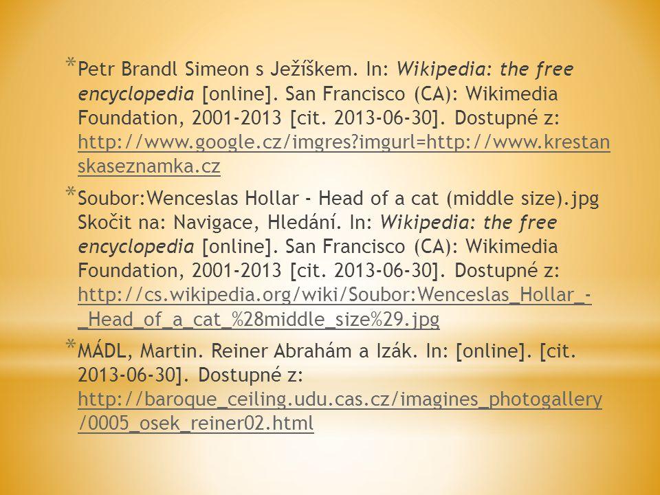 * Petr Brandl Simeon s Ježíškem. In: Wikipedia: the free encyclopedia [online]. San Francisco (CA): Wikimedia Foundation, 2001-2013 [cit. 2013-06-30].