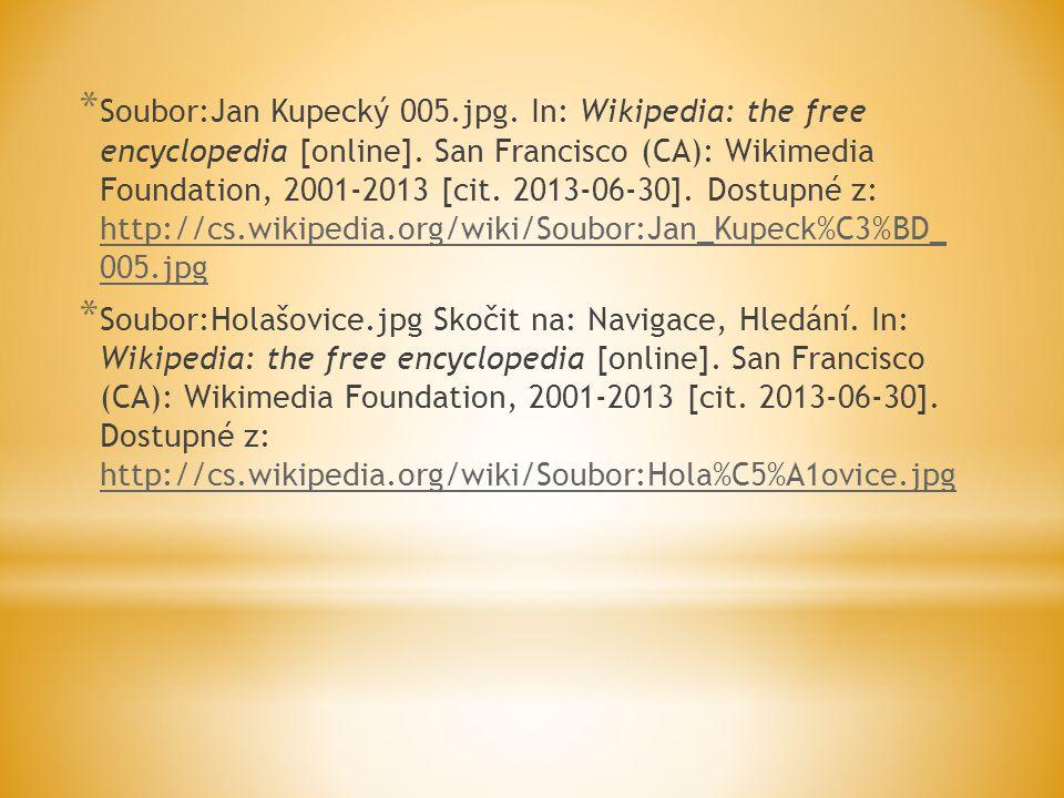 * Soubor:Jan Kupecký 005.jpg. In: Wikipedia: the free encyclopedia [online]. San Francisco (CA): Wikimedia Foundation, 2001-2013 [cit. 2013-06-30]. Do