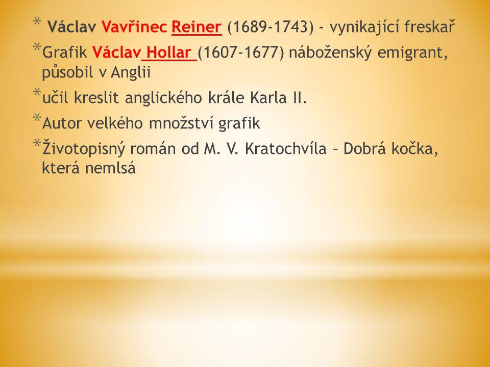 * Hudební skladatelé * Jan Dismas Zelenka * Bohuslav Matěj Černohorský * Na venkově se rozvíjí tzv.