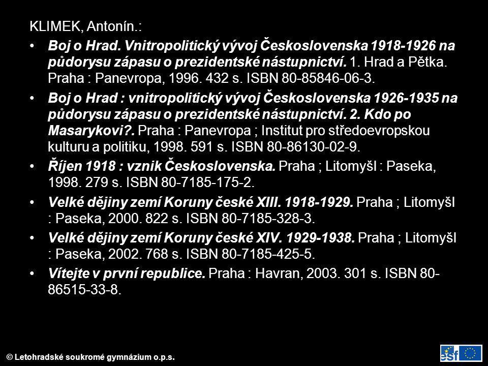 © Letohradské soukromé gymnázium o.p.s. KLIMEK, Antonín.: Boj o Hrad. Vnitropolitický vývoj Československa 1918-1926 na půdorysu zápasu o prezidentské