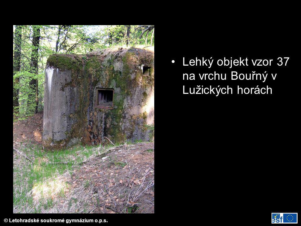 © Letohradské soukromé gymnázium o.p.s. Lehký objekt vzor 37 na vrchu Bouřný v Lužických horách