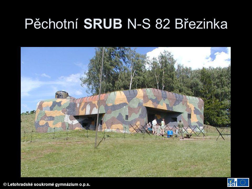 © Letohradské soukromé gymnázium o.p.s. Pěchotní SRUB N-S 82 Březinka
