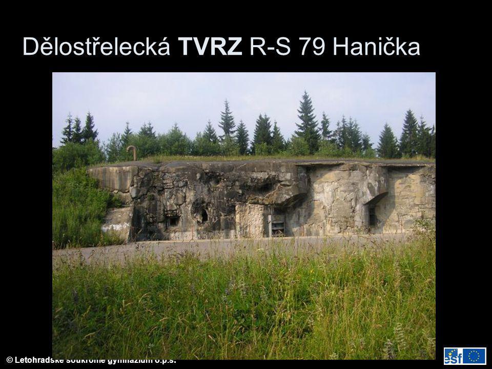 © Letohradské soukromé gymnázium o.p.s. Dělostřelecká TVRZ R-S 79 Hanička
