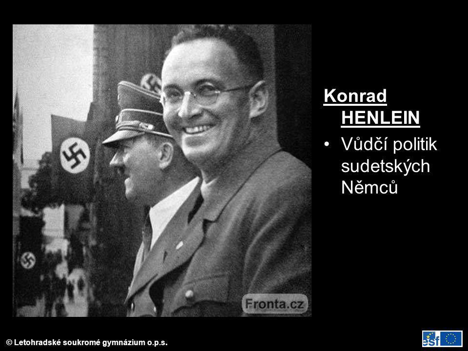 Konrad HENLEIN Vůdčí politik sudetských Němců