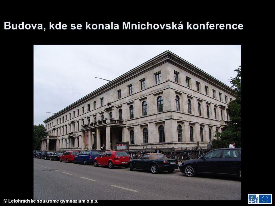© Letohradské soukromé gymnázium o.p.s. Budova, kde se konala Mnichovská konference