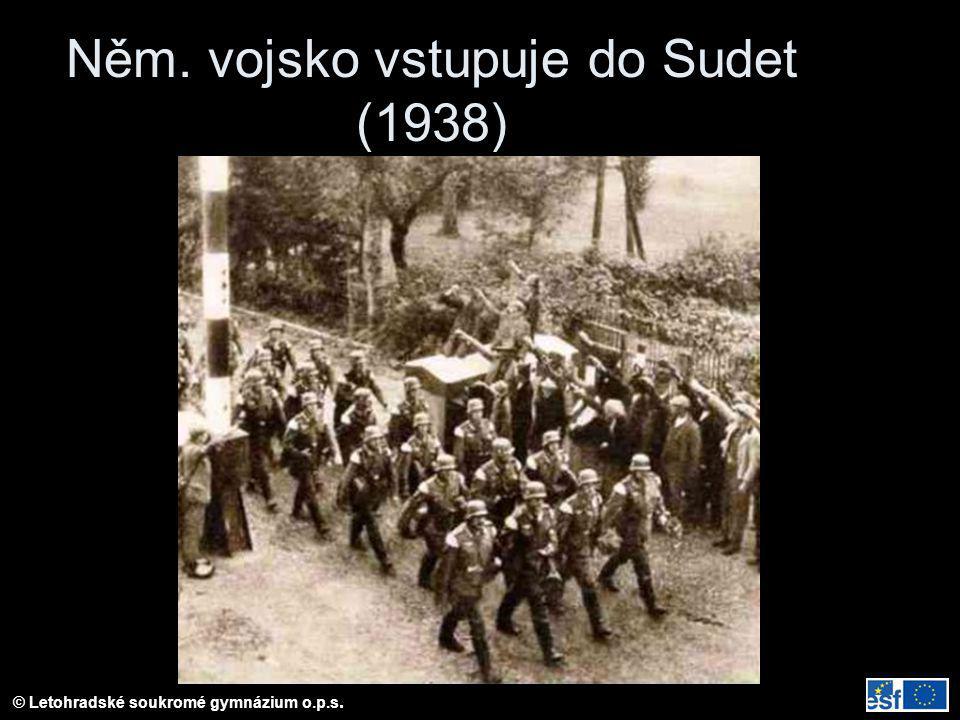 © Letohradské soukromé gymnázium o.p.s. Něm. vojsko vstupuje do Sudet (1938)