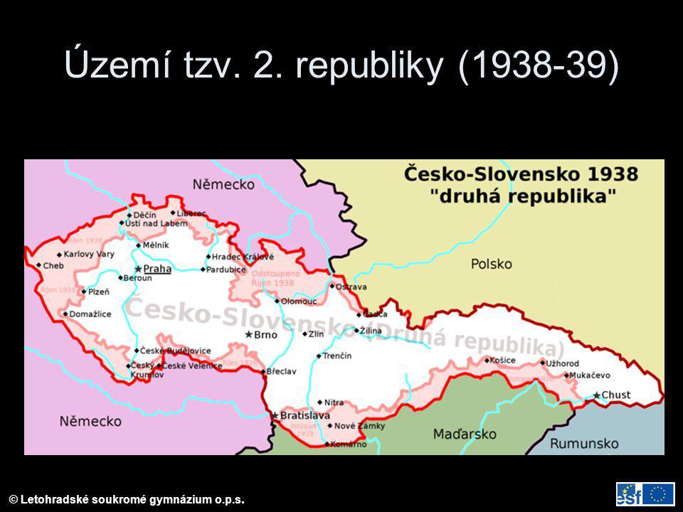 © Letohradské soukromé gymnázium o.p.s. Území tzv. 2. republiky (1938-39)